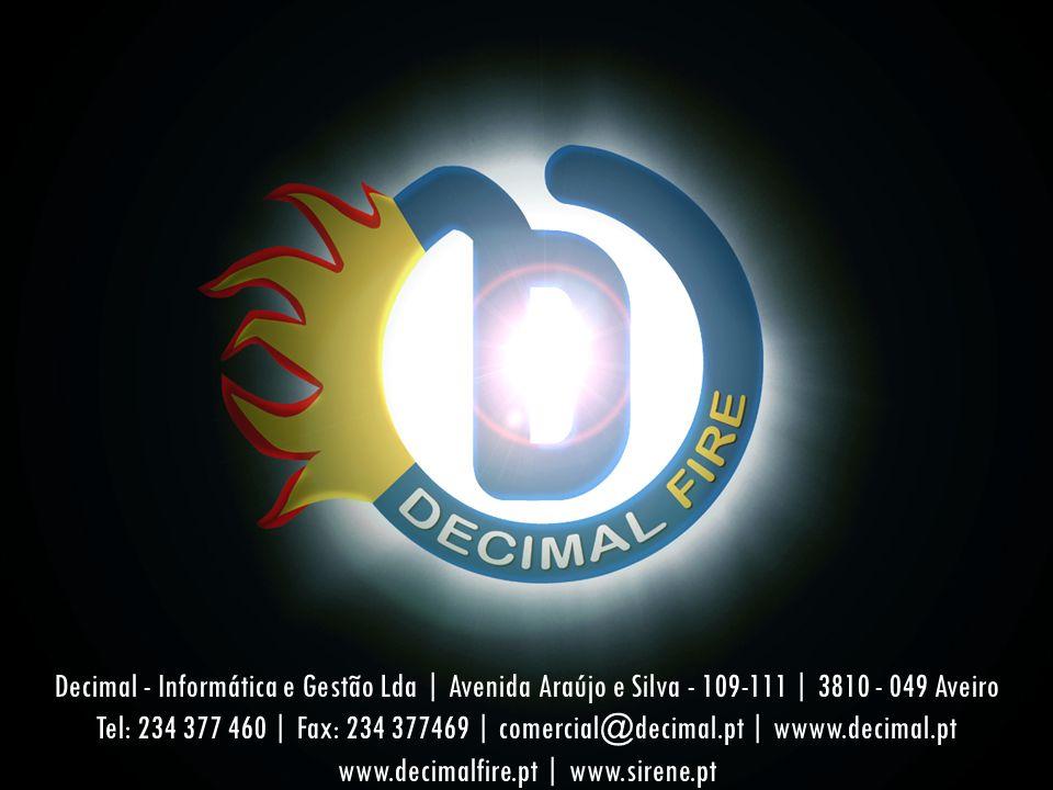 Decimal - Informática e Gestão Lda | Avenida Araújo e Silva - 109-111 | 3810 - 049 Aveiro Tel: 234 377 460 | Fax: 234 377469 | comercial@decimal.pt |