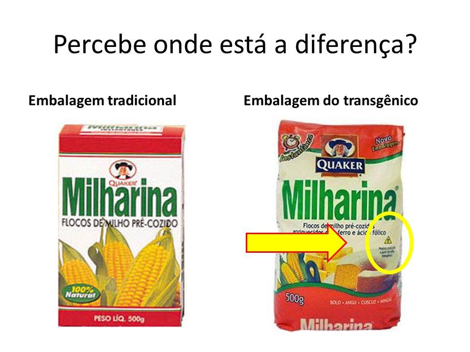 Percebe onde está a diferença? Embalagem tradicionalEmbalagem do transgênico