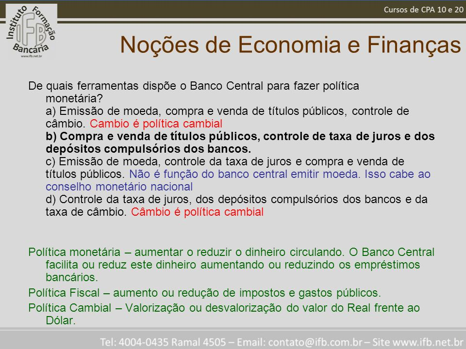 Noções de Economia e Finanças De quais ferramentas dispõe o Banco Central para fazer política monetária.