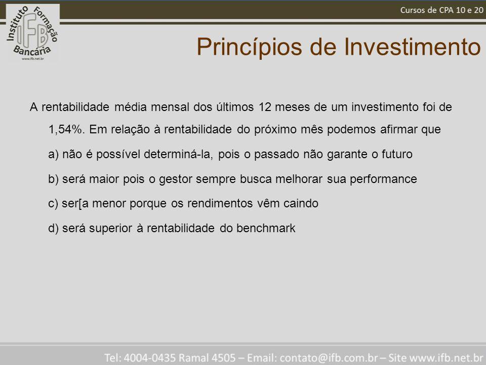 Princípios de Investimento A rentabilidade média mensal dos últimos 12 meses de um investimento foi de 1,54%. Em relação à rentabilidade do próximo mê
