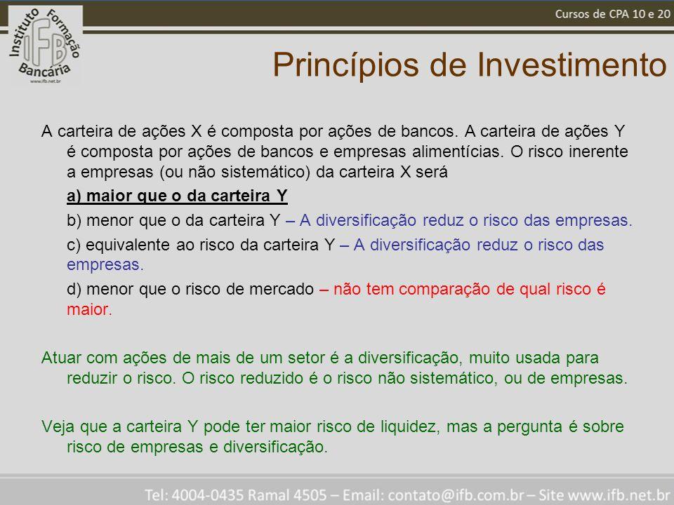 Princípios de Investimento A carteira de ações X é composta por ações de bancos. A carteira de ações Y é composta por ações de bancos e empresas alime