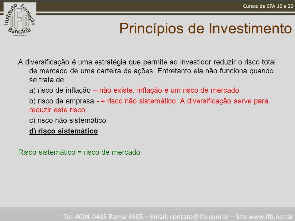 Princípios de Investimento A diversificação é uma estratégia que permite ao investidor reduzir o risco total de mercado de uma carteira de ações.