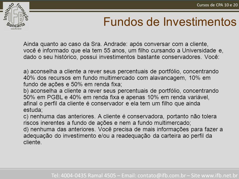Fundos de Investimentos Ainda quanto ao caso da Sra.