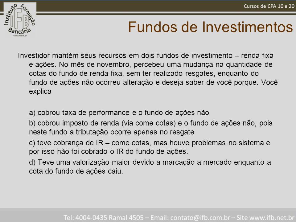Fundos de Investimentos Investidor mantém seus recursos em dois fundos de investimento – renda fixa e ações.