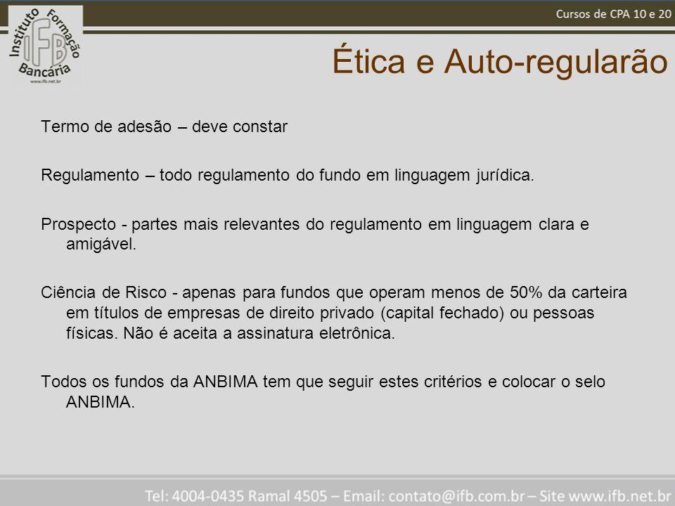 Ética e Auto-regularão Termo de adesão – deve constar Regulamento – todo regulamento do fundo em linguagem jurídica.