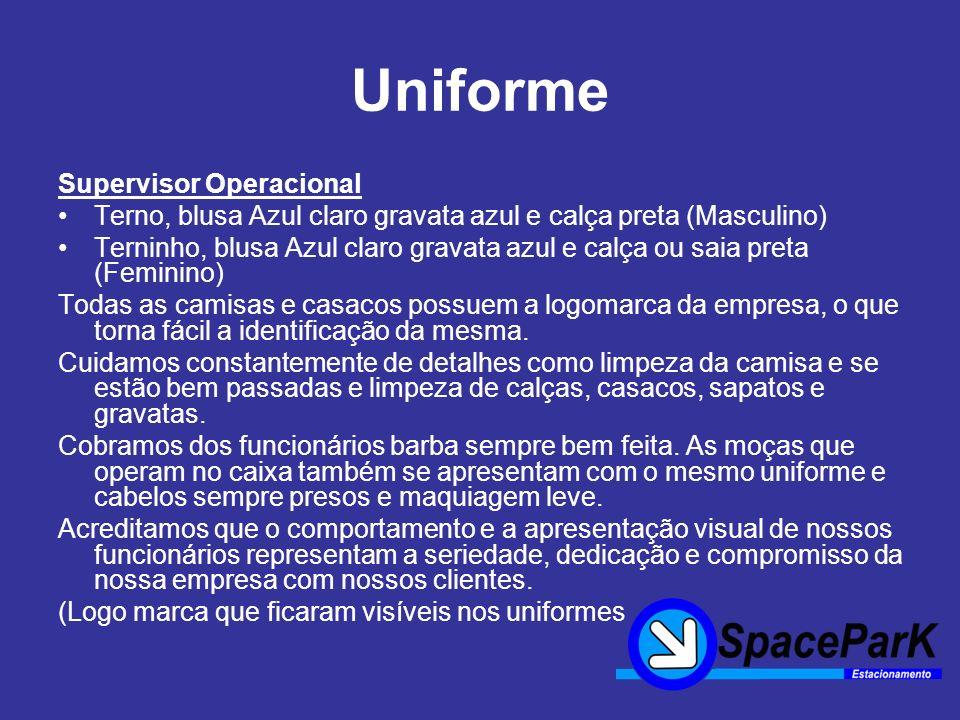 Uniforme Supervisor Operacional Terno, blusa Azul claro gravata azul e calça preta (Masculino) Terninho, blusa Azul claro gravata azul e calça ou saia preta (Feminino) Todas as camisas e casacos possuem a logomarca da empresa, o que torna fácil a identificação da mesma.