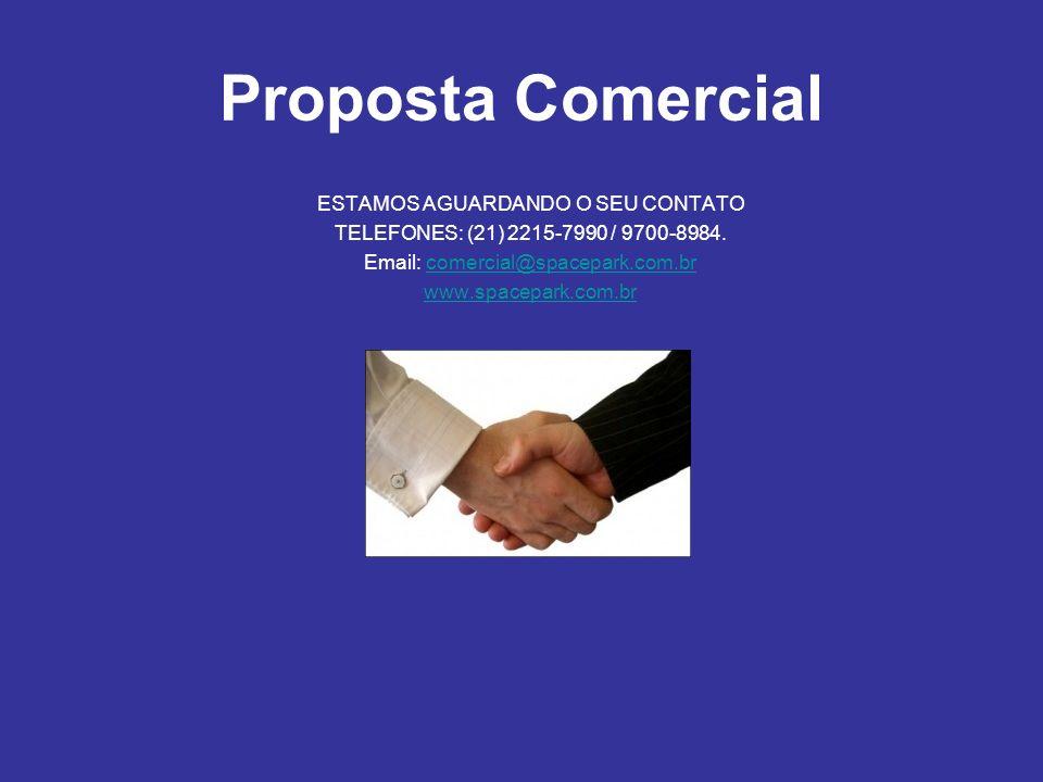 Proposta Comercial ESTAMOS AGUARDANDO O SEU CONTATO TELEFONES: (21) 2215-7990 / 9700-8984.