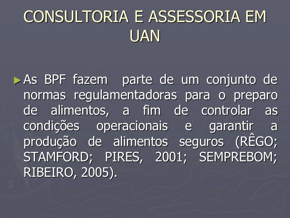 A responsabilidade técnica de uma UAN, segundo exigências legais, é exercida por nutricionista, e caberá a este elaborar, implantar e manter as BPF (ARRUDA, 2002).
