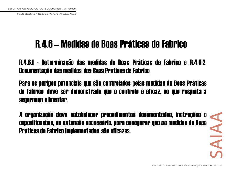 R.4.6 – Medidas de Boas Práticas de Fabrico R.4.6.1 - Determinação das medidas de Boas Práticas de Fabrico e R.4.6.2. Documentação das medidas das Boa