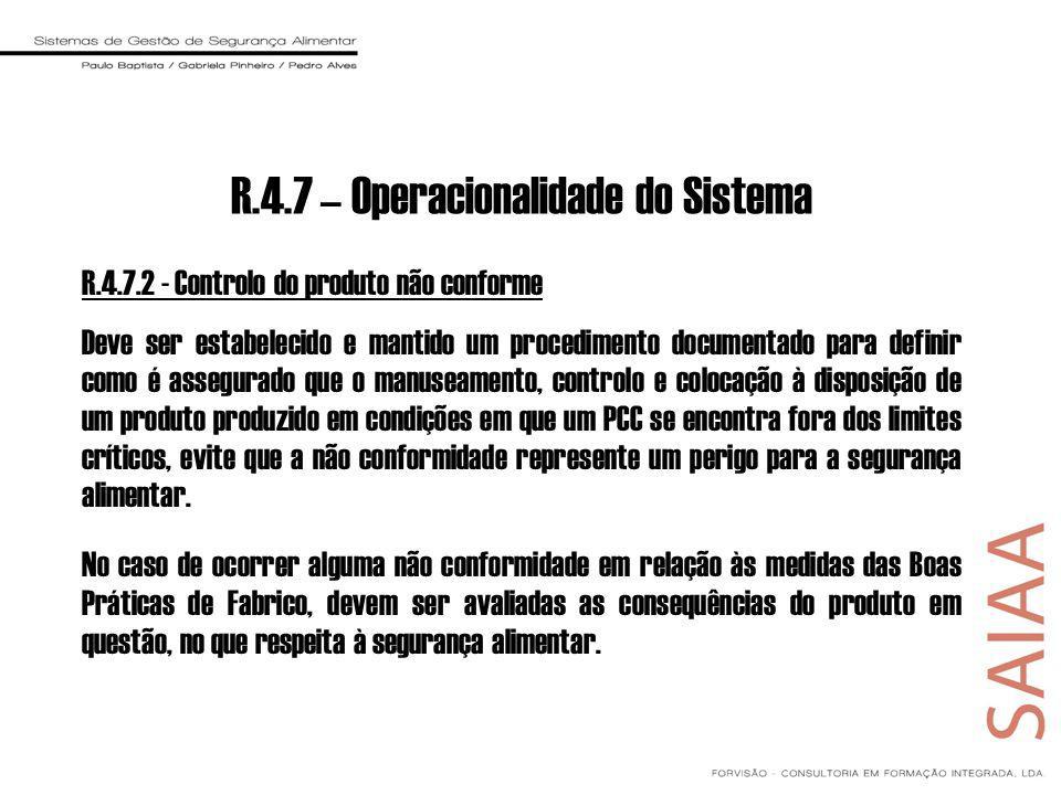R.4.7.2 - Controlo do produto não conforme Deve ser estabelecido e mantido um procedimento documentado para definir como é assegurado que o manuseamen