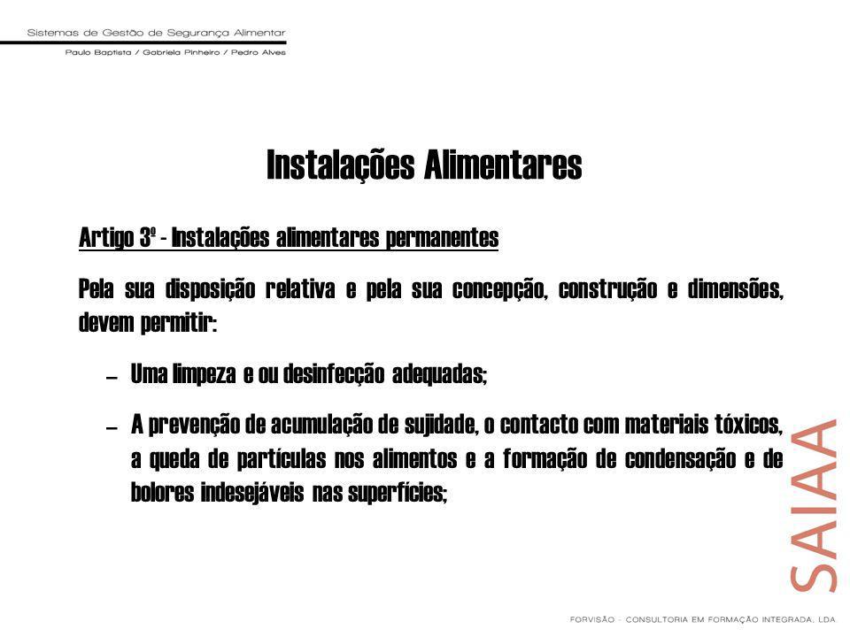 Instalações Alimentares Artigo 3º - Instalações alimentares permanentes Pela sua disposição relativa e pela sua concepção, construção e dimensões, dev
