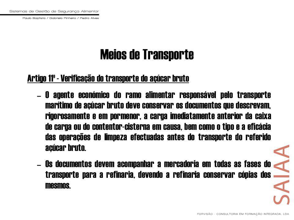 Meios de Transporte Artigo 11º - Verificação do transporte do açúcar bruto –O agente económico do ramo alimentar responsável pelo transporte marítimo