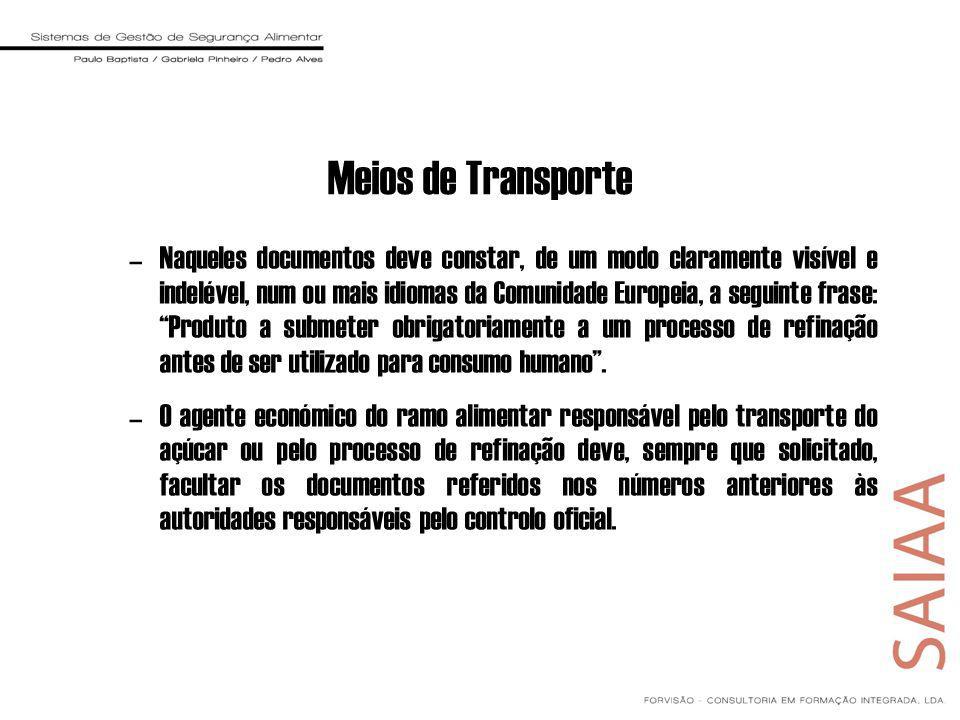Meios de Transporte –Naqueles documentos deve constar, de um modo claramente visível e indelével, num ou mais idiomas da Comunidade Europeia, a seguin