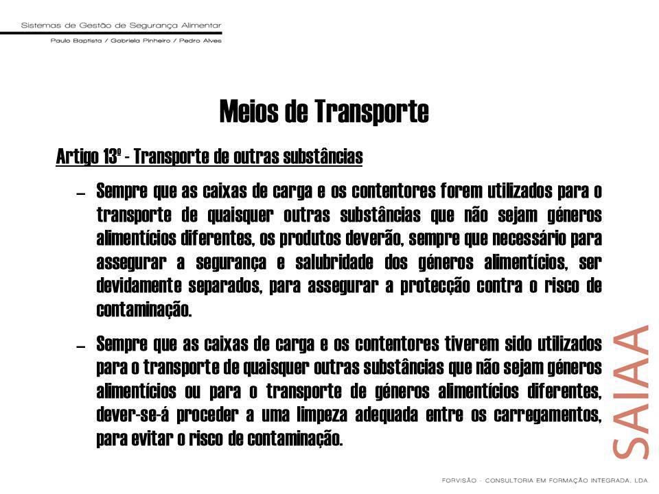 Meios de Transporte Artigo 13º - Transporte de outras substâncias –Sempre que as caixas de carga e os contentores forem utilizados para o transporte d