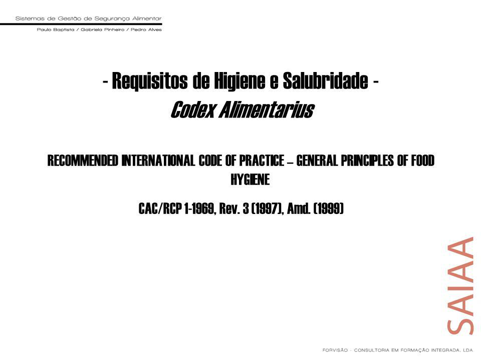 RECOMMENDED INTERNATIONAL CODE OF PRACTICE – GENERAL PRINCIPLES OF FOOD HYGIENE CAC/RCP 1-1969, Rev. 3 (1997), Amd. (1999) - Requisitos de Higiene e S