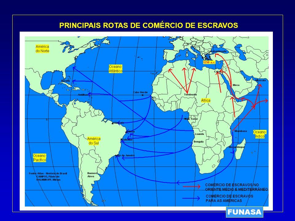 FUNASA PRINCIPAIS ROTAS DE COMÉRCIO DE ESCRAVOS