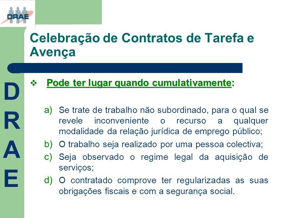 Celebração de Contratos de Tarefa e Avença Pode ter lugar quando cumulativamente: Pode ter lugar quando cumulativamente: a) Se trate de trabalho não s