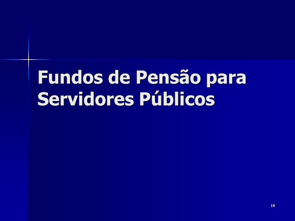 18 Fundos de Pensão para Servidores Públicos