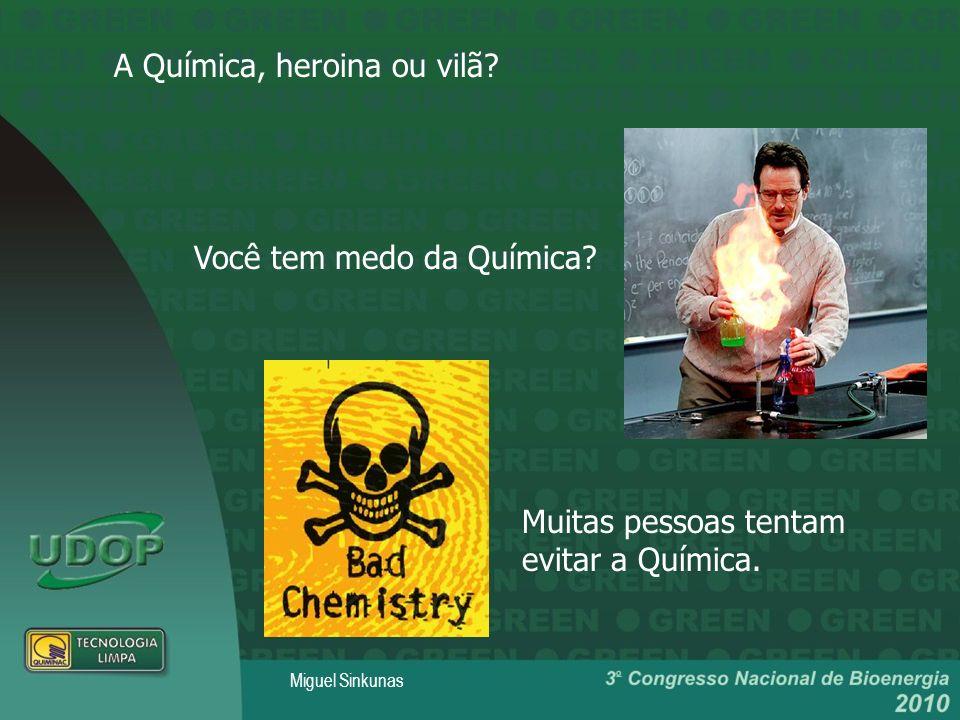 A Química, heroina ou vilã.Você tem medo da Química.