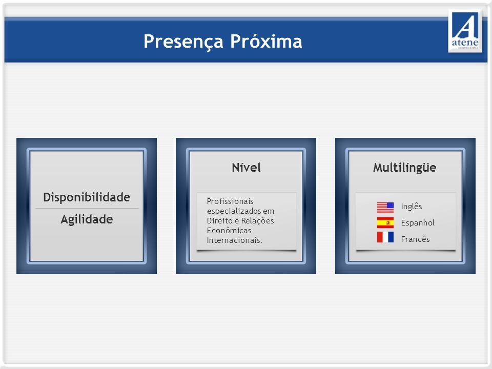 Presença Próxima Disponibilidade Agilidade Nível Profissionais especializados em Direito e Relações Econômicas Internacionais.