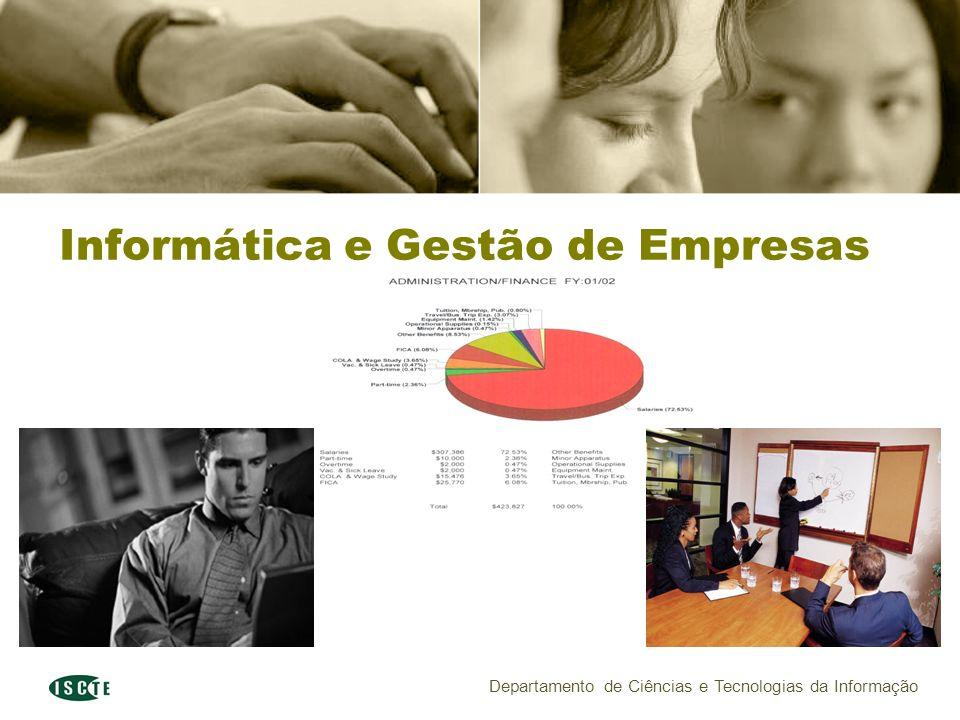 Departamento de Ciências e Tecnologias da Informação Informática e Gestão de Empresas