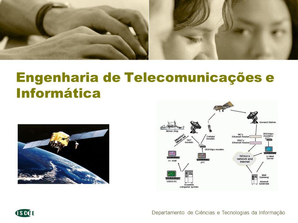 Departamento de Ciências e Tecnologias da Informação Engenharia de Telecomunicações e Informática