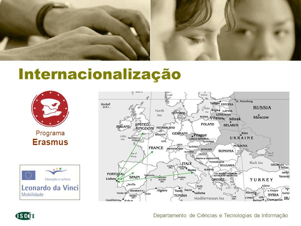 Departamento de Ciências e Tecnologias da Informação Internacionalização Programa Erasmus
