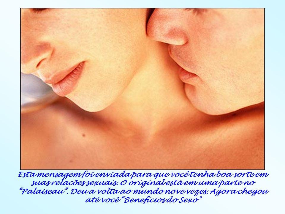 Esta mensagem foi enviada para que você tenha boa sorte em suas relacões sexuais. O original está em uma parte no Palaiseau. Deu a volta ao mundo nove