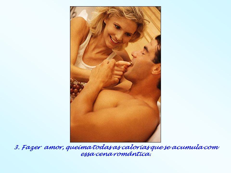 3. Fazer amor, queima todas as calorias que se acumula com essa cena romântica.