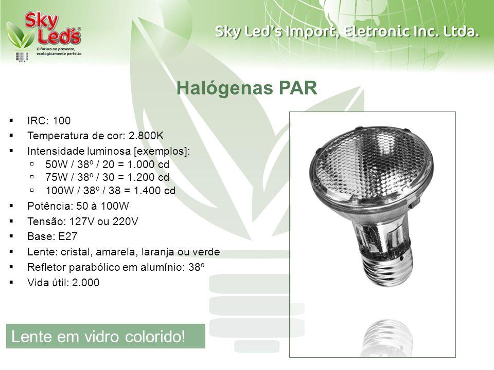 Halógenas PAR IRC: 100 Temperatura de cor: 2.800K Intensidade luminosa [exemplos]: 50W / 38º / 20 = 1.000 cd 75W / 38º / 30 = 1.200 cd 100W / 38º / 38