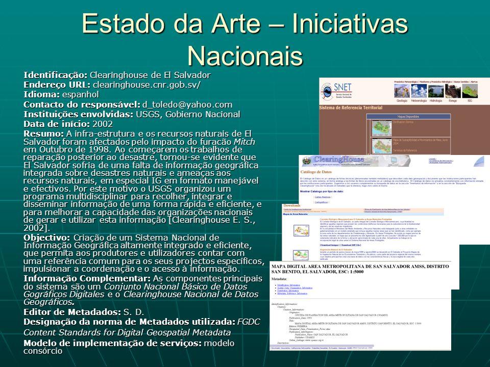 Estado da Arte – Iniciativas Nacionais Identificação: Clearinghouse de El Salvador Endereço URL: clearinghouse.cnr.gob.sv/ Idioma: espanhol Contacto d