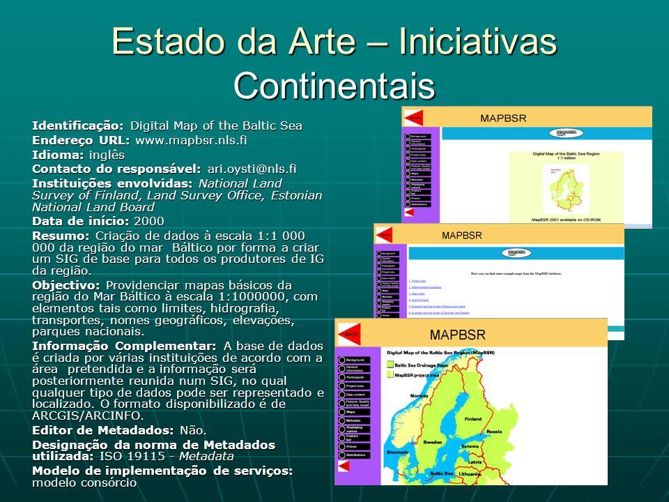 Estado da Arte – Iniciativas Continentais Identificação: Digital Map of the Baltic Sea Endereço URL: www.mapbsr.nls.fi Idioma: inglês Contacto do resp