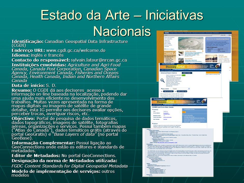 Estado da Arte – Iniciativas Nacionais Identificação: Canadian Geospatial Data Infrastructure (CGDI) Endereço URL: www.cgdi.gc.ca/welcome.do Idioma: i