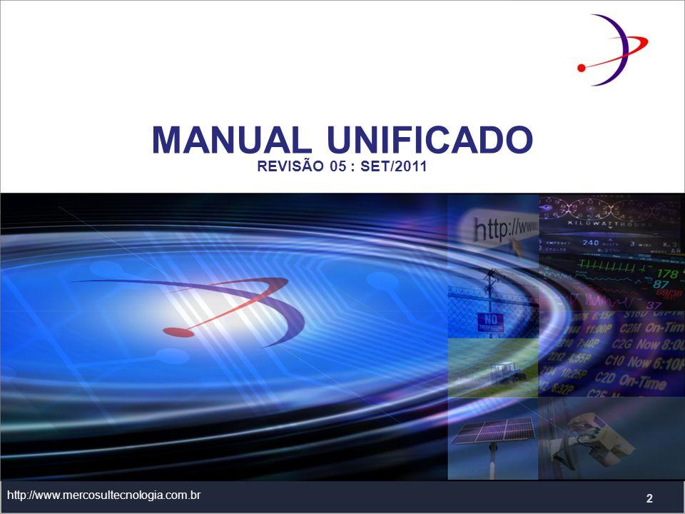 http://www.mercosultecnologia.com.br 2 MANUAL UNIFICADO REVISÃO 05 : SET/2011