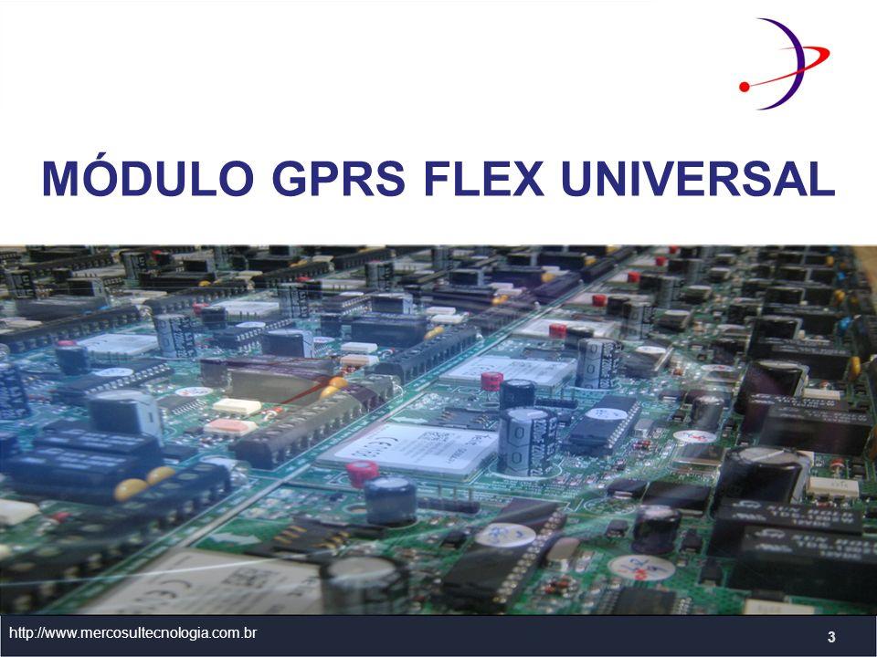 MÓDULO GPRS FLEX UNIVERSAL http://www.mercosultecnologia.com.br 3
