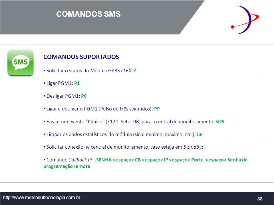 COMANDOS SMS http://www.mercosultecnologia.com.br COMANDOS SUPORTADOS Solicitar o status do Módulo GPRS FLEX: .