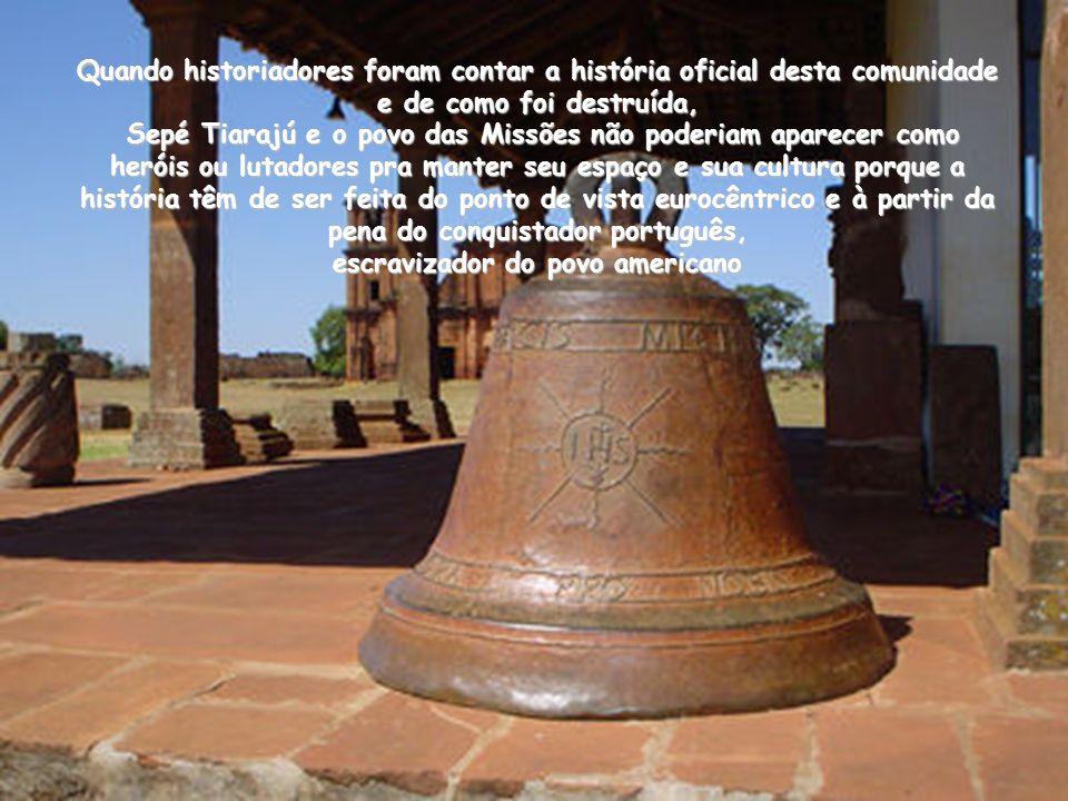 No ano de 1979, mais de dois séculos depois, a UNESCO, organismo das Nações Unidas para Educação e Cultura, tombou as Ruínas de São Miguel Arcanjo com
