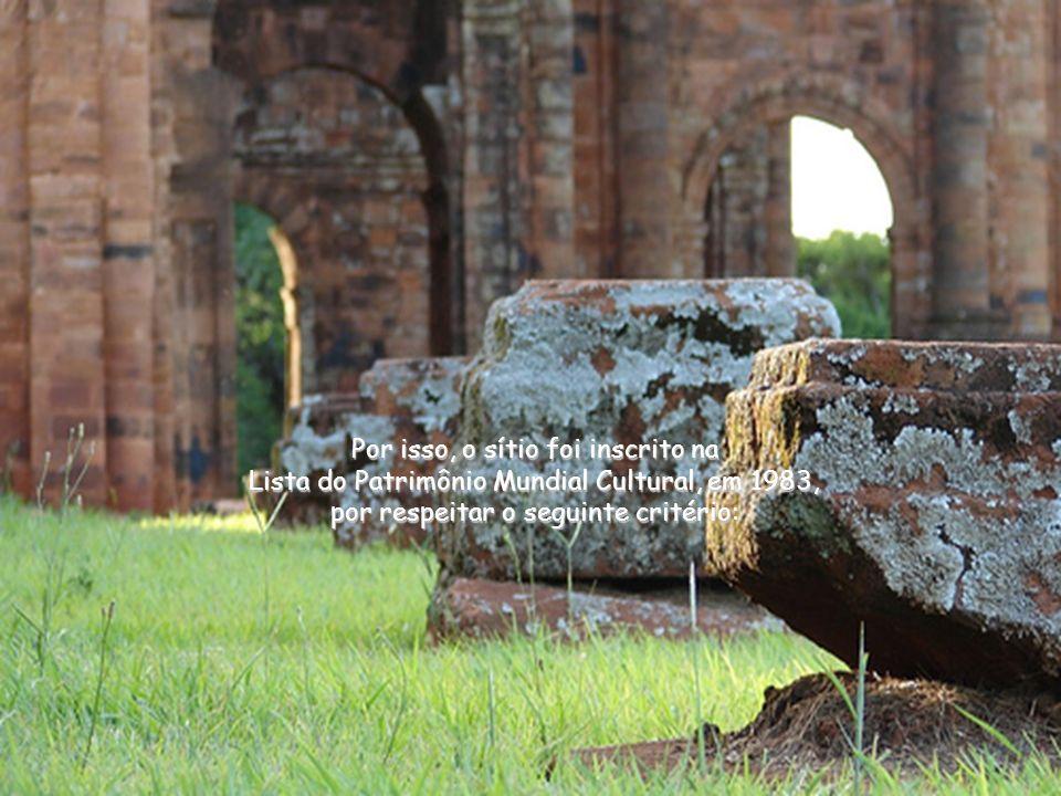 O consultor da UNESCO, quando visitou o Brasil para conhecer as ruínas de São Miguel, afirmou que a importância da obra é a mesma que possuem aquelas