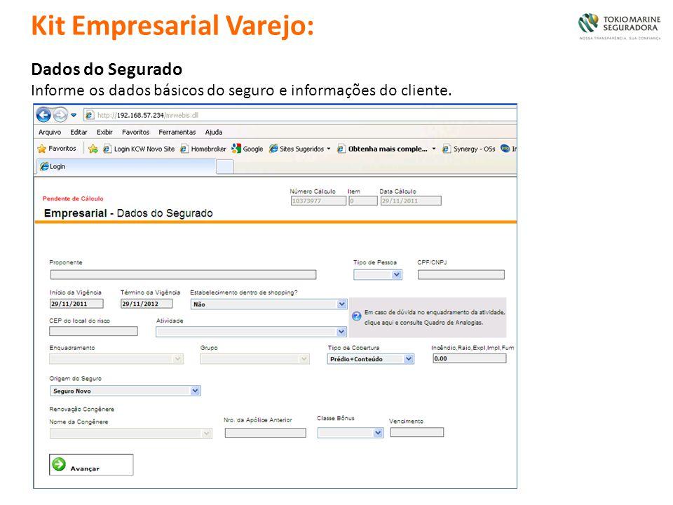 Dados do Segurado Informe os dados básicos do seguro e informações do cliente. Kit Empresarial Varejo: