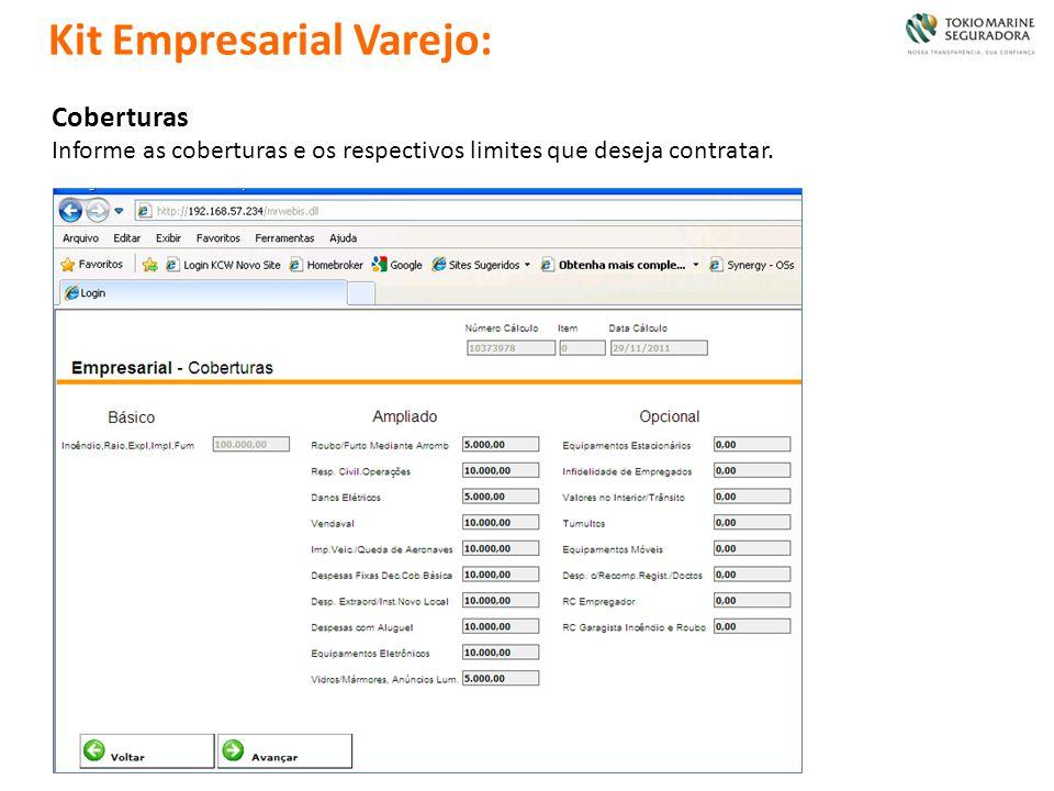 Coberturas Informe as coberturas e os respectivos limites que deseja contratar. Kit Empresarial Varejo: