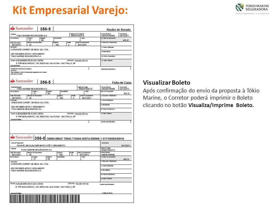 Kit Empresarial Varejo: Visualizar Boleto Após confirmação do envio da proposta à Tókio Marine, o Corretor poderá imprimir o Boleto clicando no botão