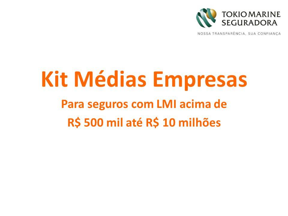 Kit Médias Empresas Para seguros com LMI acima de R$ 500 mil até R$ 10 milhões