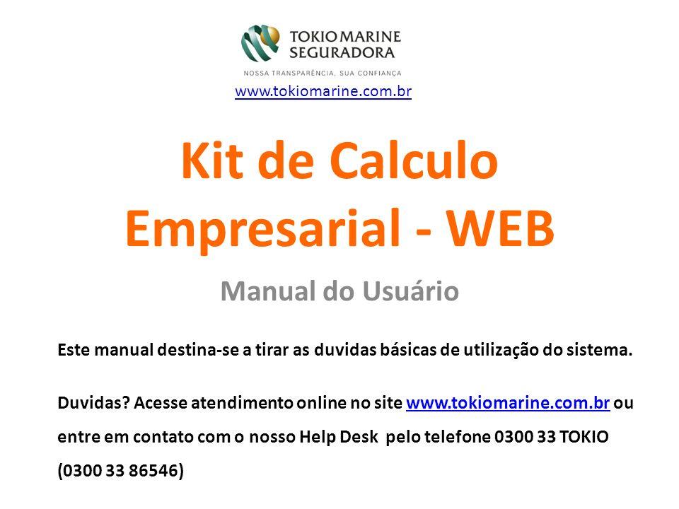 Kit de Calculo Empresarial - WEB Manual do Usuário Este manual destina-se a tirar as duvidas básicas de utilização do sistema. Duvidas? Acesse atendim