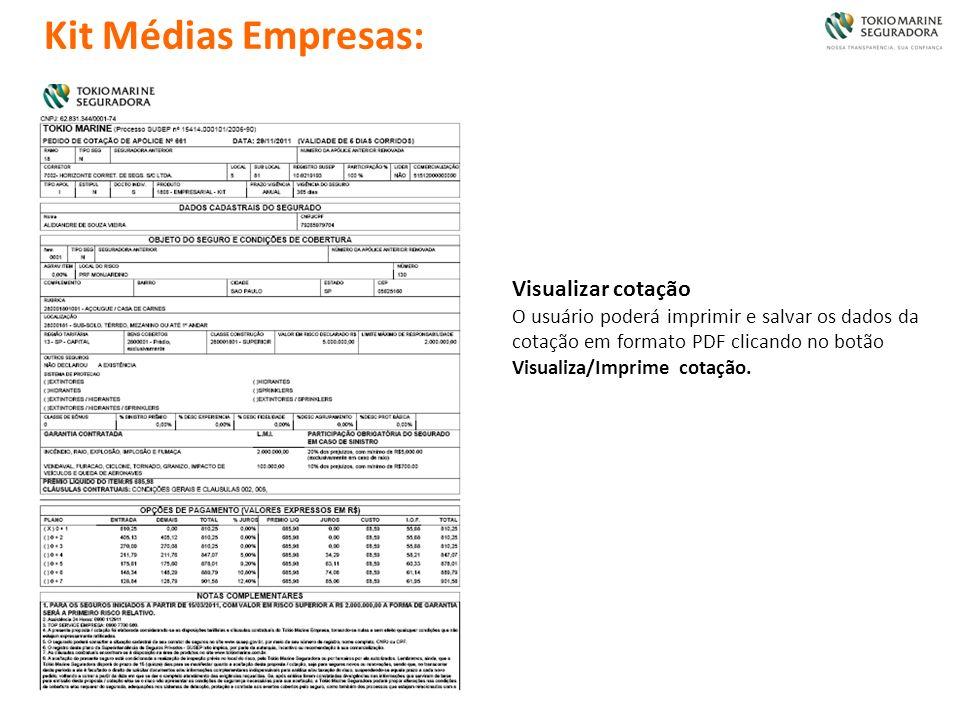 Visualizar cotação O usuário poderá imprimir e salvar os dados da cotação em formato PDF clicando no botão Visualiza/Imprime cotação.