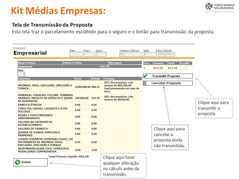 Tela de Transmissão da Proposta Esta tela traz o parcelamento escolhido para o seguro e o botão para transmissão da proposta. Clique aqui para transmi