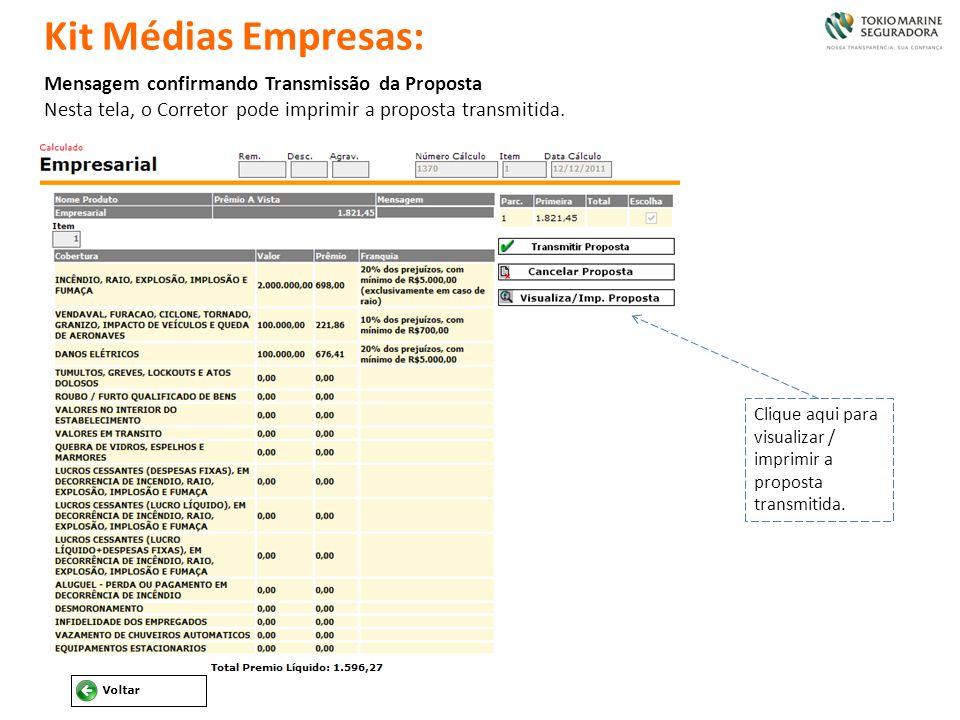 Mensagem confirmando Transmissão da Proposta Nesta tela, o Corretor pode imprimir a proposta transmitida. Clique aqui para visualizar / imprimir a pro