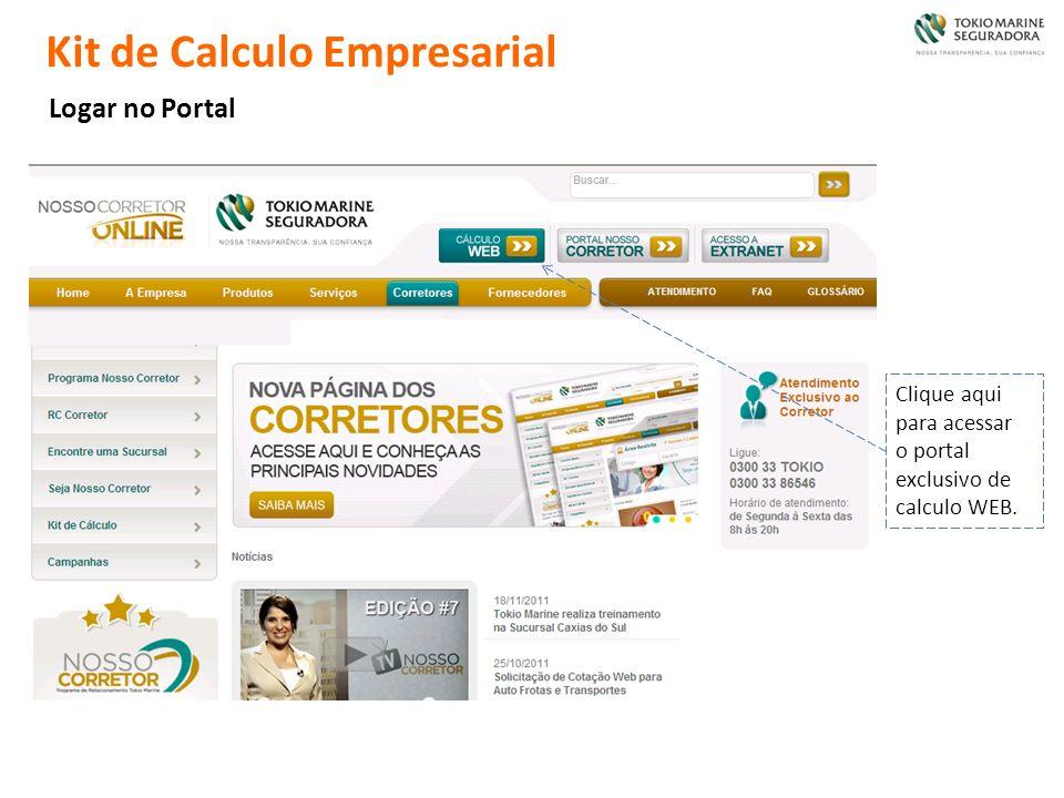 Kit de Calculo Empresarial Logar no Portal Clique aqui para acessar o portal exclusivo de calculo WEB.