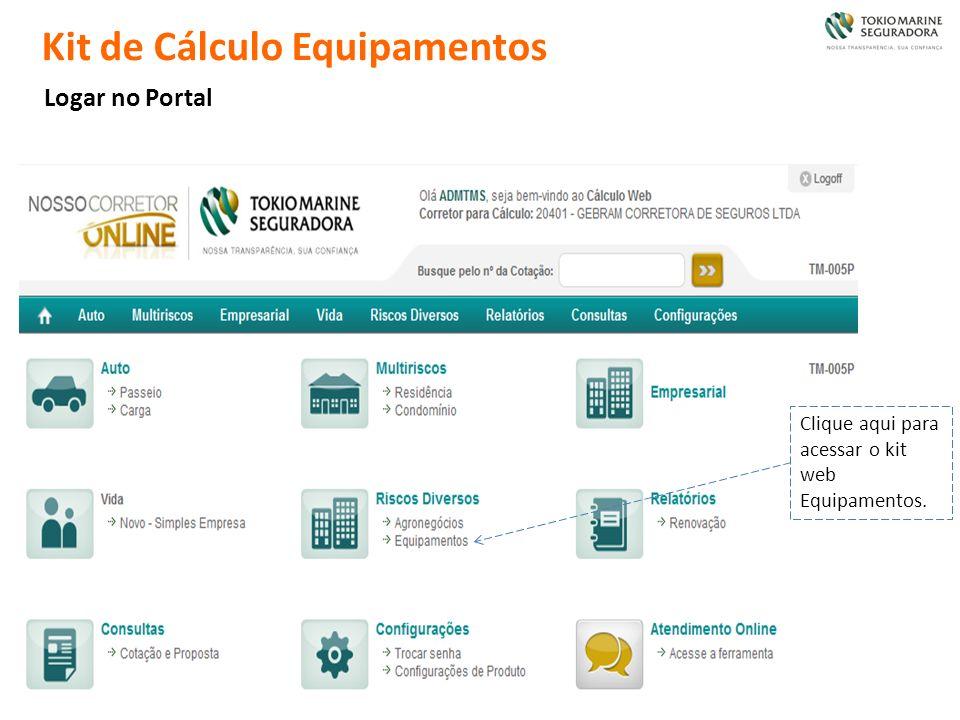 Kit de Cálculo Equipamentos Logar no Portal Clique aqui para acessar o kit web Equipamentos.