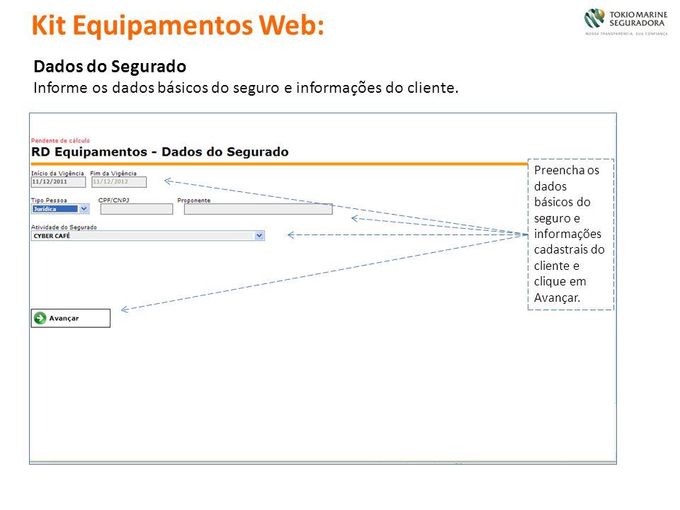 Dados do Segurado Informe os dados básicos do seguro e informações do cliente. Preencha os dados básicos do seguro e informações cadastrais do cliente