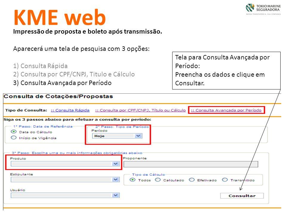 KME web Impressão de proposta e boleto após transmissão. Aparecerá uma tela de pesquisa com 3 opções: 1) Consulta Rápida 2) Consulta por CPF/CNPJ, Tit